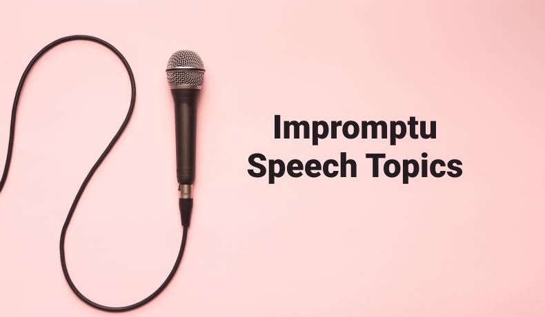 List of Great Impromptu Speech Topics ‒ Improve Your Speech