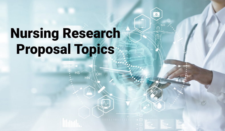 Excellent Nursing Research Proposal Topics For Your Paper